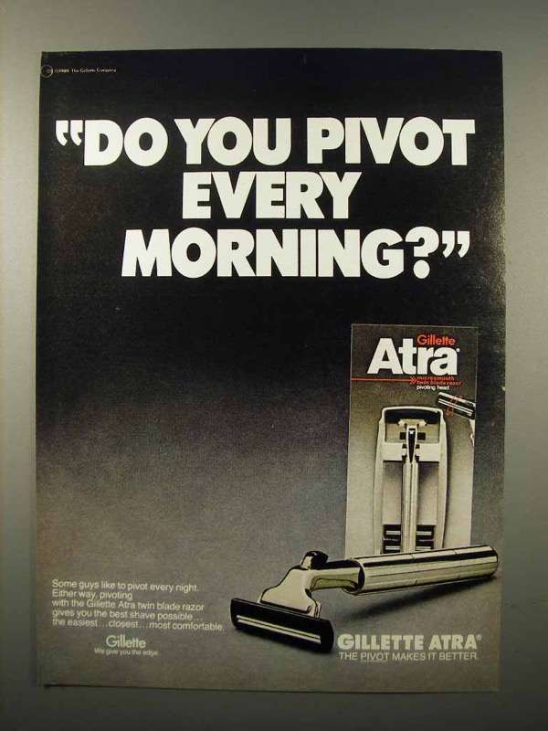 1980 Gillette Atra Razor Ad, Do You Pivot Every Morning