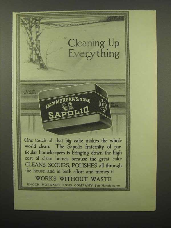 1913 Sapolio Soap Ad - Cleaning Up Everything