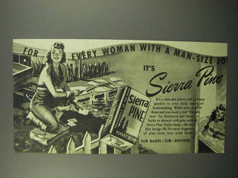 1944 Sierra Pine Soap Ad - For Woman With Man-Size Job - Victory Garden