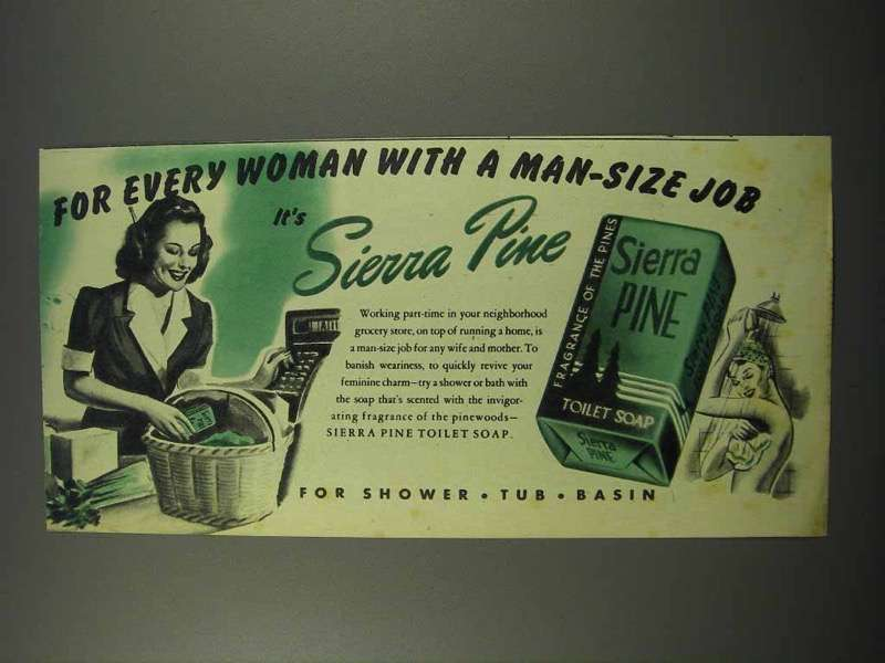 1945 Sierra Pine Soap Ad - For Woman with Man-Size Job