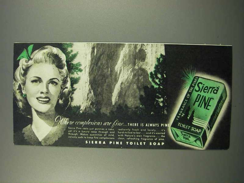1945 Sierra Pine Soap Ad - Where Complexions Fine