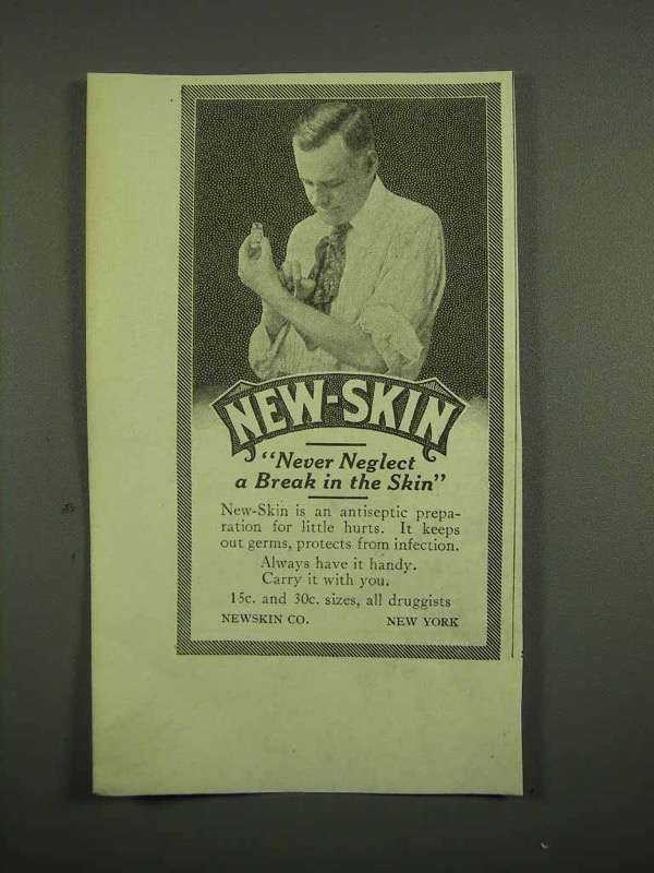 1918 New-Skin Antiseptic Ad - Never Neglect a Break