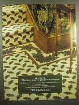 1992 Schumacher Wilton Carpet Ad - Way You've Wanted - $14.99