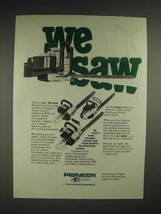 1981 Pioneer Chainsaws Ad - We Saw - $14.99