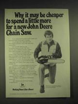1977 John Deere Chain Saw Ad - Cheaper To Spend More - $14.99