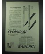 1925 Eversharp Pencil, Wahl Pen Ad - Cannot Wobble - $14.99