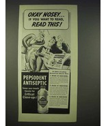 1939 Pepsodent Antiseptic Ad - Okay Nosey Read This - $14.99