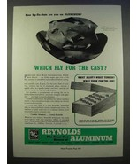 1946 Reynolds Aluminum Ad - Which Fly for The Cast? - $14.99