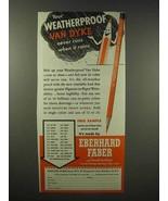 1945 Eberhard Faber Van Dyke Waterproof Pencil Ad - $14.99