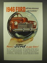 1946 Ford Car Ad - Many Advancements Now in Production - $14.99