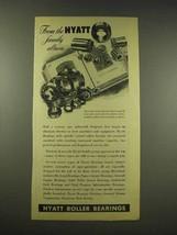1944 Hyatt Roller Bearings Ad - Family Album - $14.99