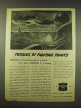 1944 Bethlehem Steel Ad - Ferries to Fighting Fronts - $14.99