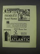 1934 Hotel Atlantic Ad - Chicago's Friendliest Home - $14.99