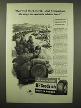 1944 Goodrich Tire Ad - Don't Tell The General - $14.99
