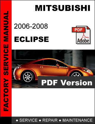 MITSUBISHI ECLIPSE 2006 2007 2008 FACTORY OEM SERVICE REPAIR WORKSHOP FSM MANUAL