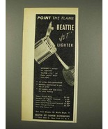 1948 Beattie Jet Lighter Ad - Point the Flame - $14.99