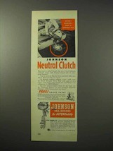 1950 Johnson Sea-Horse Outboard Motor Ad - Neutral Clutch - $14.99