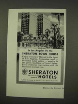 1956 Sheraton Hotel Ad - Los Angeles Town House - $14.99
