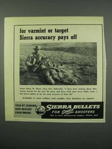 1953 Sierra Bullets Ad - For Varmint or Target - $14.99