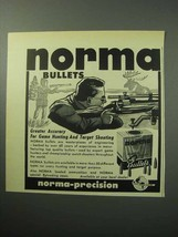1958 Norma Bullets Ad - Greater Accuracy For Hunting - $14.99