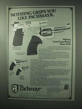 1983 Pachmayr Grips Ad - Nothing Grips You Like - $14.99