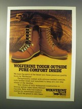 1981 Wolverine Boots Ad - Tough Outside Pure Comfort Inside - $14.99