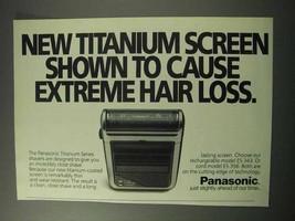 1986 Panasonic Titanium Series Shaver Ad - Hair Loss - $14.99