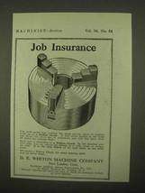 1922 D.E. Whiton Machine Chucks Ad - Job Insurance - $14.99