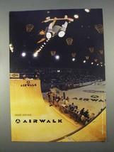 1996 Airwalk Footwear Ad - Wade Speyer - $14.99