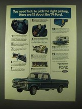 1974 Ford F-100 Pickup Truck Ad - You Need Facts - $14.99