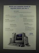 1996 IBM Aptiva Computer Ad - Be Upgraded Before Buy - $14.99