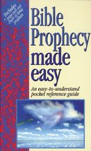 Bible Prophency Made Easy: An Easy-Understand Pocket Reference Guide Wat... - $19.99