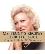 Ms. Peggy's Recipes...For the Soul [Paperback] Hall-Williamson, Crystal - $12.77