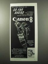 1957 Canon 8 Movie Camera Ad - So Far Ahead - $14.99