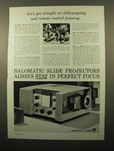 1962 Bausch & Lomb Balomatic 655 Projector Ad - $14.99