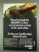 1967 Ford Autolite Spark Plugs Ad - $100,000 GT - $14.99