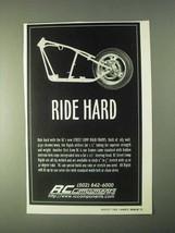 1999 RC Components Street Comp Rigid Frames Ad - Ride Hard - $14.99