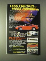 1999 Royal Purple Synthetic Motor Oil Ad, Less Friction - $14.99