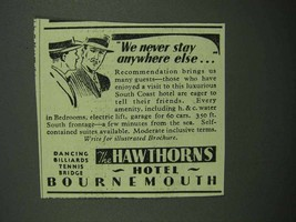 1939 The Hawthorns Hotel Ad - Never Anywhere Else - $14.99
