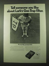 1969 Lark Cigarettes Ad - Tell Someone You Like About - Break 100 - $14.99