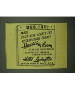 1942 Hotel Lexington Ad - New Year's Eve Reservation - $14.99