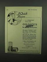 1920 Colgate's Shaving Stick Ad - A Quick Shave - $14.99