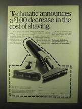 1971 Gillette Techmatic Razor Ad - Decrease in Cost - $14.99
