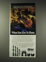 1991 Nikon Binoculars and Riflescopes Ad - Live to Hunt - $14.99