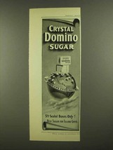 1908 Crystal Domino Sugar Ad - Grocers Everywhere - $14.99