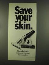 1972 Gillette Techmatic Razor Ad - Save Your Skin - $14.99