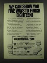 1972 Hotel Hershey Ad - Five Ways to Finish Eighteen - $14.99