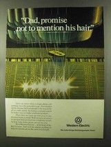 1973 Western Electric Ad - Not Mention His Hair - $14.99