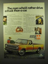 1975 Dodge Pickup Trucks Ad - Man Who'd Rather Drive - $14.99
