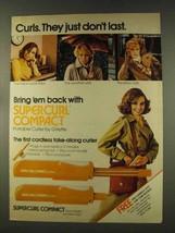 1977 Gillette Super Curl Compact Curler Ad - Don't Last - $14.99